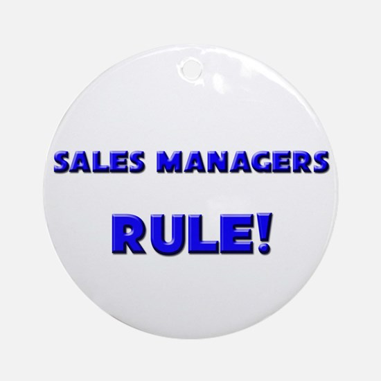 Sales Managers Rule! Ornament (Round)