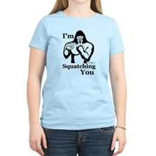 I'm Squatching You T-Shirt