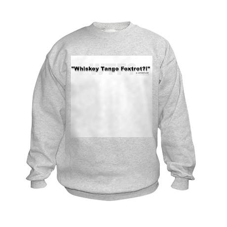Whiskey Tango Foxtrot wear Kids Sweatshirt
