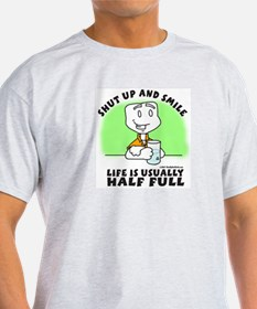 Shut Up and Smile Life T-Shirt