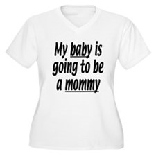 My baby is going to be a mommy T-Shirt