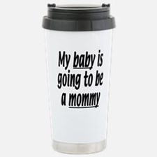 My baby is going to be a mommy Stainless Steel Tra
