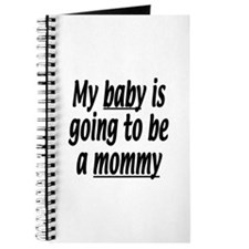 My baby is going to be a mommy Journal