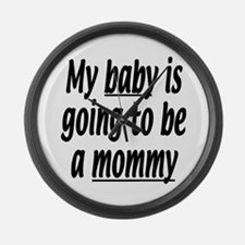 My baby is going to be a mommy Large Wall Clock