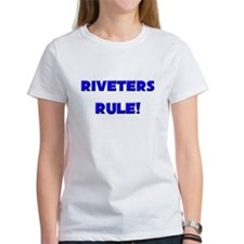 Riveters Rule! Tee