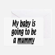 My baby is going to be a mummy Greeting Card