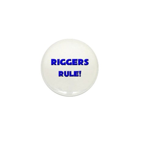 Riggers Rule! Mini Button (10 pack)