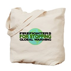 Firefighters Stop Global Warming Tote Bag