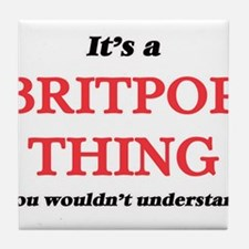 It's a Britpop thing, you wouldn& Tile Coaster