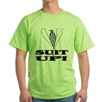 Suit Up! Green T-Shirt