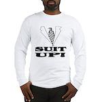 Suit Up! Long Sleeve T-Shirt