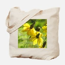 Dance Where Planted Tote Bag