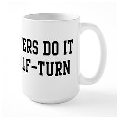 Do it with a half-turn Mug