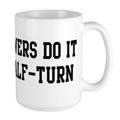 Do it with a half-turn Mug