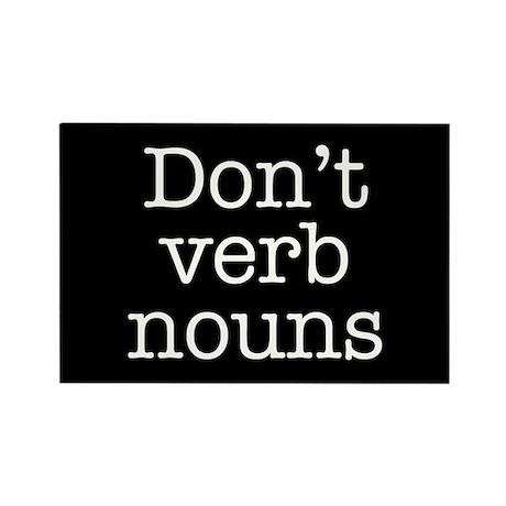 Don't Verb Nouns Rectangle Magnet