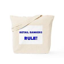 Retail Bankers Rule! Tote Bag