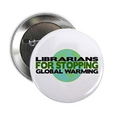 """Librarians Stop Global Warming 2.25"""" Button"""