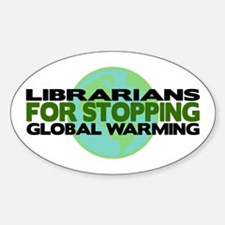 Librarians Stop Global Warming Oval Decal
