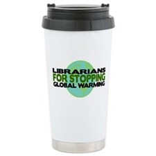 Librarians Stop Global Warming Travel Mug