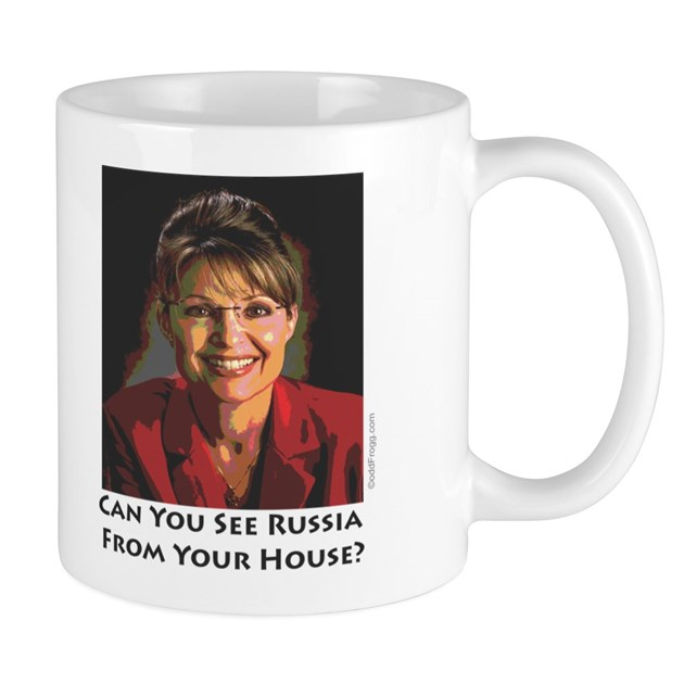 Sarah Palin Can You See Russia Mug by oddFrogg