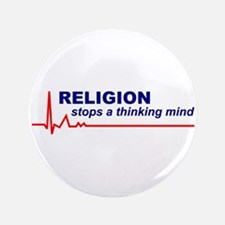 """Religion Stops a Thinking Mind 3.5"""" Button"""