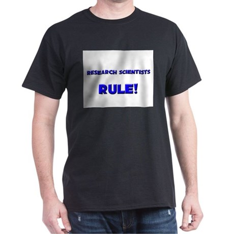 Research Scientists Rule! Dark T-Shirt
