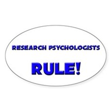 Research Psychologists Rule! Oval Decal
