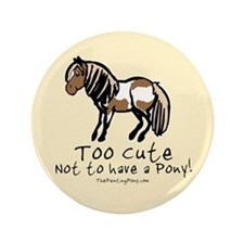 """Too Cute Pony 3.5"""" Button"""