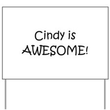 Unique Cindy is awesome Yard Sign