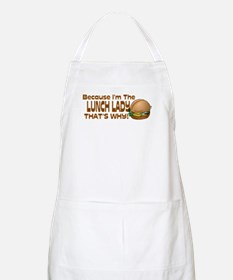 Because I'm The Lunch Lady... BBQ Apron
