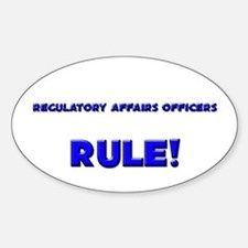 Regulatory Affairs Officers Rule! Oval Decal