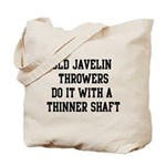 Do it with a thinner shaft Tote Bag