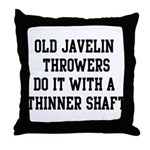Do it with a thinner shaft Throw Pillow