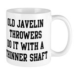 Do it with a thinner shaft Mug