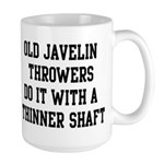 Do it with a thinner shaft Large Mug