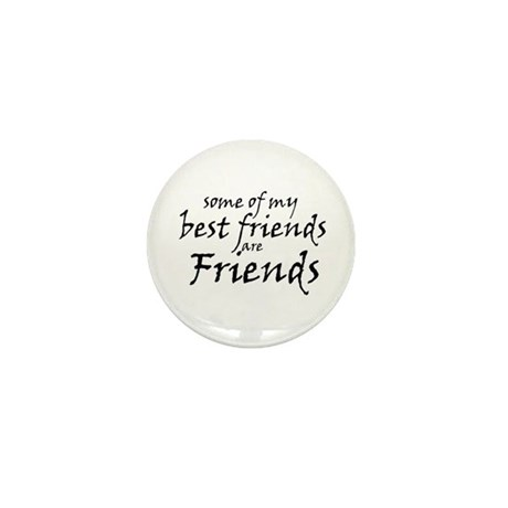 Some of my best friends are Friends Mini Button (1