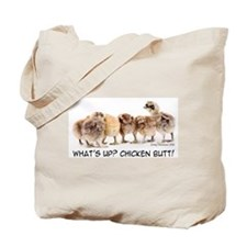 What's up? Chicken butt! Tote Bag