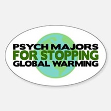 Psych Majors Stop Global Warming Oval Decal