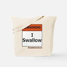 Warning - I Swallow Tote Bag