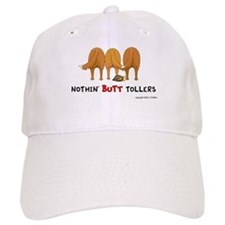 Nothin' Butt Tollers Baseball Cap