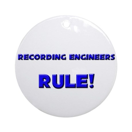 Recording Engineers Rule! Ornament (Round)