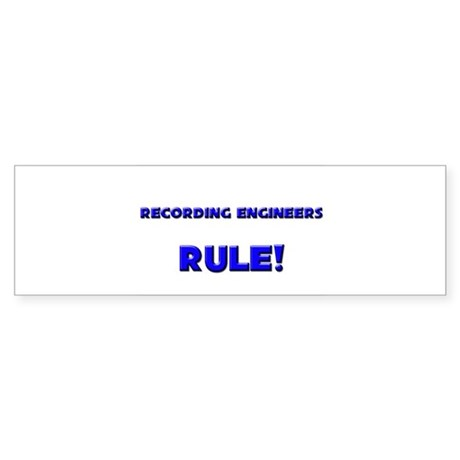 Recording Engineers Rule! Bumper Sticker