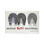 Nothin' Butt Sheepdogs Rectangle Magnet (100 pack)