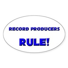 Record Producers Rule! Oval Decal