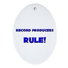 Record Producers Rule! Oval Ornament