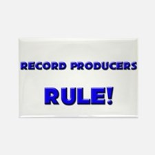 Record Producers Rule! Rectangle Magnet