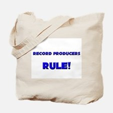Record Producers Rule! Tote Bag