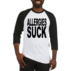 Allergies Suck Baseball Jersey