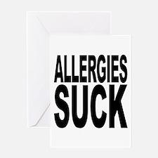 Allergies Suck Greeting Card