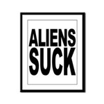 Aliens Suck Framed Panel Print